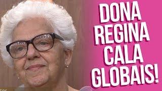Dona Regina cala globais DENTRO DA GLOBO ♥