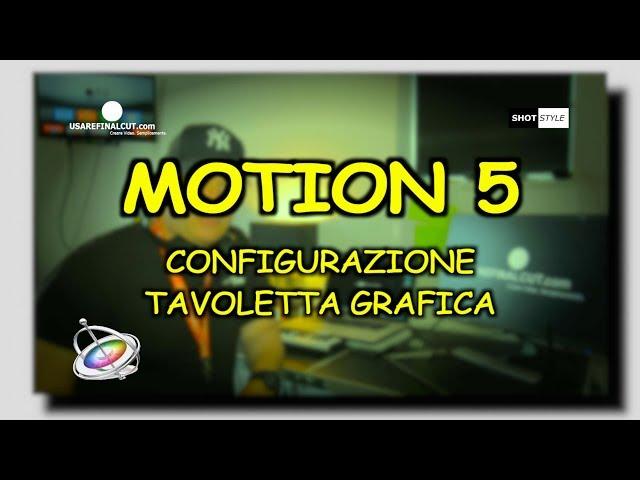 MOTION 5 L06EX USARE LA TAVOLETTA GRAFICA