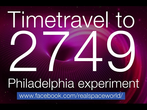 Timetravel to 2749 ( Montauk Project & Philadelphia Experiment )