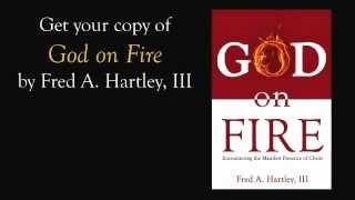 God on Fire by Fred A. Hartley, III - Book Trailer