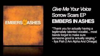 Give Me Your Voice - Embers in Ashes