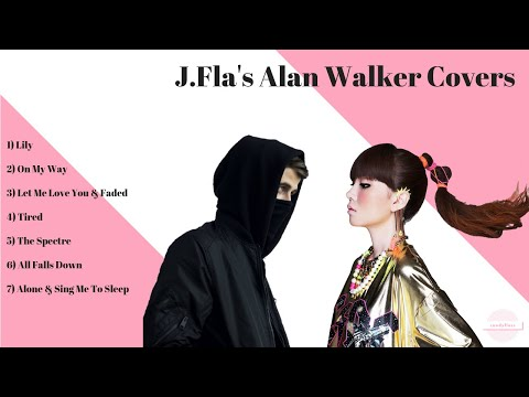 J.fla All Alan Walker Covers