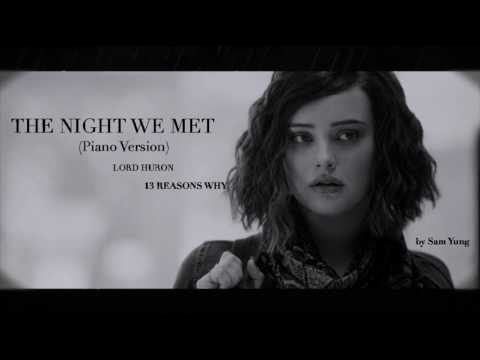 The Night We Met (Piano Version) - Lord Huron - 13 Reasons Why