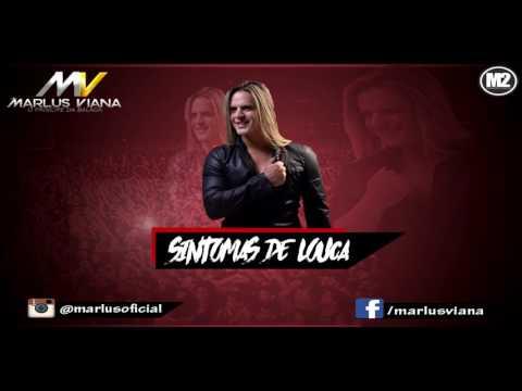 Marlus Viana- Sintomas De Louca ( Musica Nova)