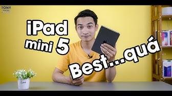 """Đánh giá chi tiết iPad Mini 5 - Chiếc tablet """"VÔ ĐỐI"""" nhất tầm giá!"""
