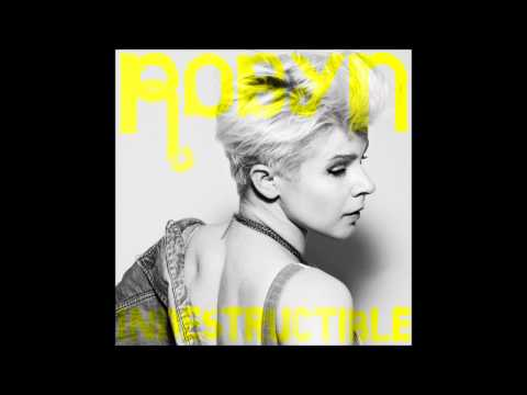 Robyn - Indestructible (Laidback Luke Club Mix)
