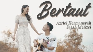 BERTAUT - NADIN AMIZAH (AZRIEL & SARAH COVER)