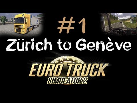 Euro Truck Simulator 2: Zürich to Genève -- Delivering Furniture!