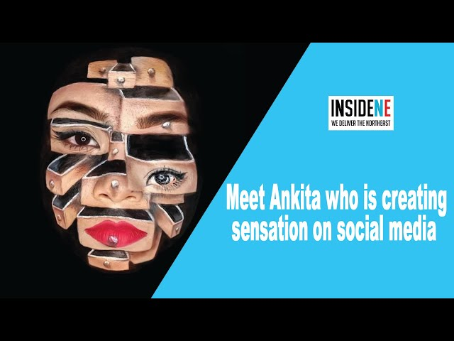 Meet Ankita from Dibrugarh who is creating a sensation on social media by painting on her own face