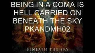 Watch Beneath The Sky Being In A Coma Is Hell Carried On video