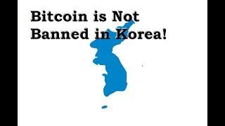 No, Bitcoin is not banned in Korea