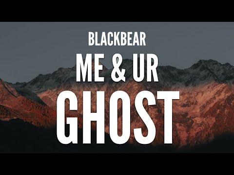 Blackbear - Me & Ur ghost (Clean Lyrics)
