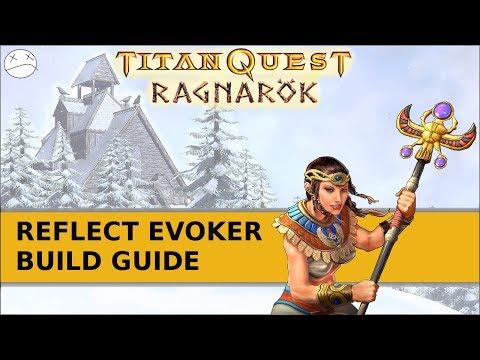Titan Quest: Raganarok - Build Guide (Reflect Evoker) - Easy Mode