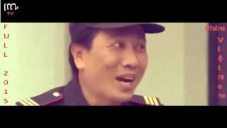 Phim Hài Việt Nam Chiếu Rạp 2015  Mới Nhất Hay Nhất, Phim Tình Yêu Trong Sáng, Tình Cảm Lãng Mạn