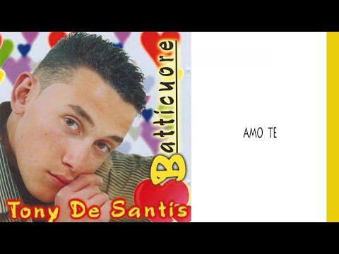 Tony De Santis  Amo te
