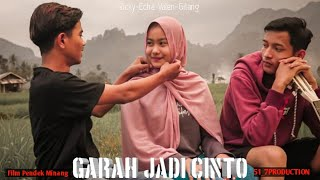 FILM PENDEK MINANG - GARAH JADI CINTO-