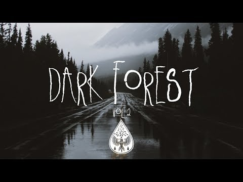 Dark Forest 🦇 - An IndieFolkAlternative Playlist  Vol 2 Halloween 2018