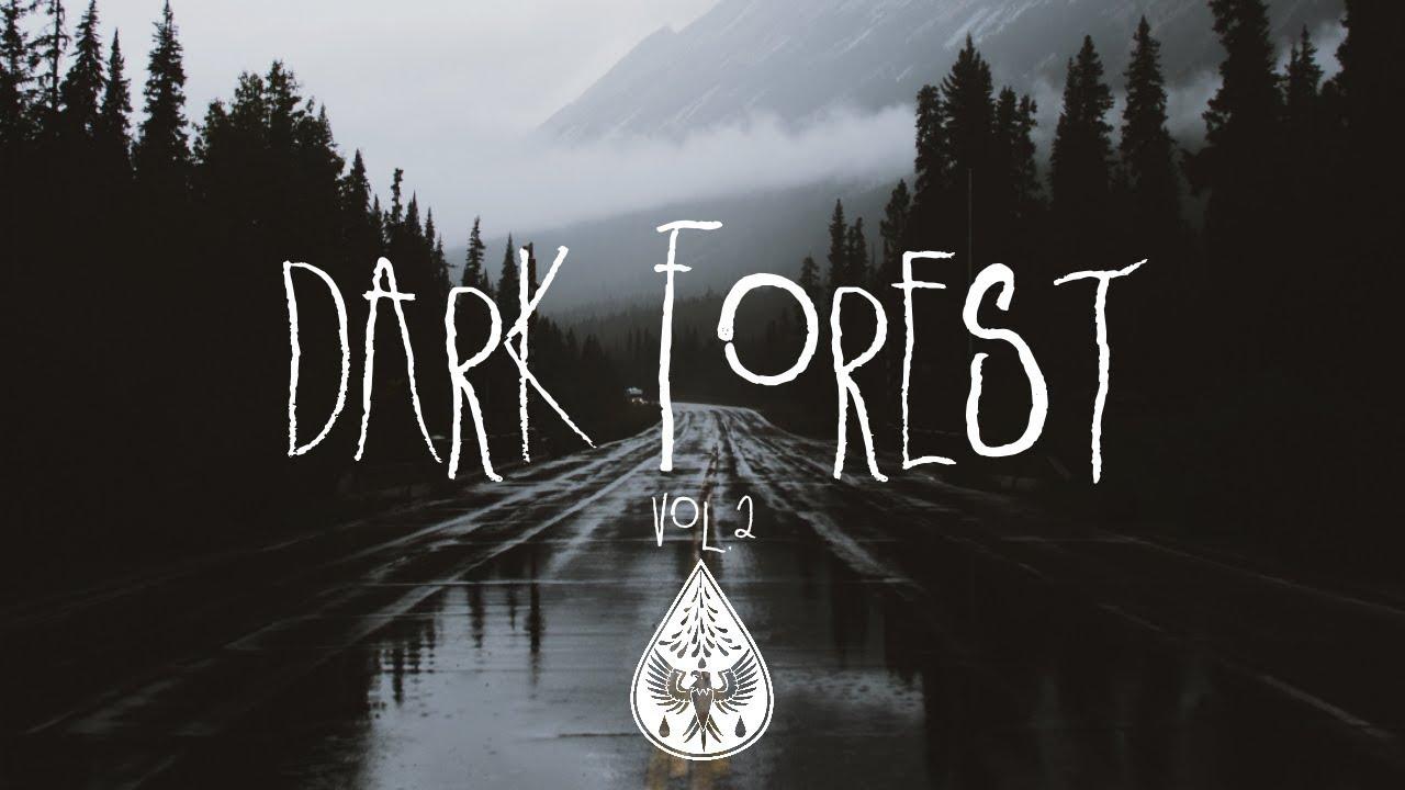 Dark Forest 🦇 - An Indie/Folk/Alternative Playlist | Vol. 2 (Halloween 2018) #1