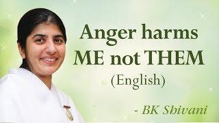 الغضب يضر لي ولا لهم: BK شيفانى (باللغة الإنجليزية)