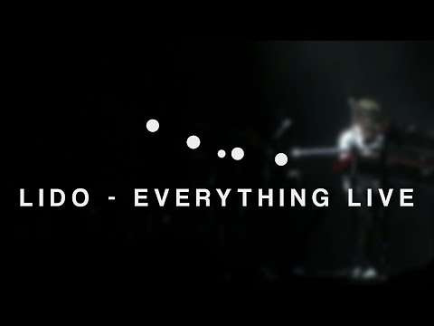 Lido - Everything Live [Fan Video]