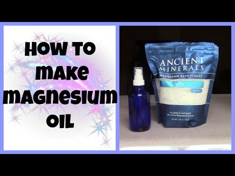The Low Down On Magnesium    How To Make Magnesium Oil