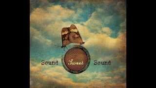 Sound Sweet Sound - Premier Album FULL - 2012