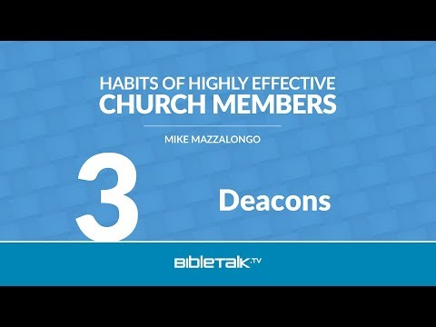 Habits of Highly Effective Deacons