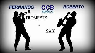 HINOS CCB TOCADOS TROMPETE E SAX - Fernando e Roberto Volume III