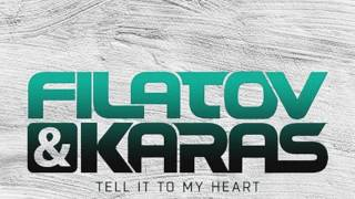 Filatov & Karas - Tell It To My Heart (Extended) (HD)