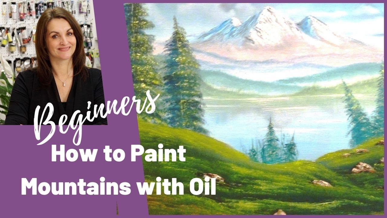 Mountain landscape oil painting tutorial for beginners for Canvas painting tutorial for beginners
