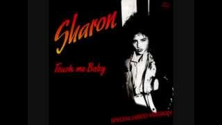 Sharon - touch me baby