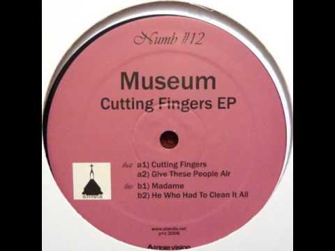 Museum - Cutting Fingers
