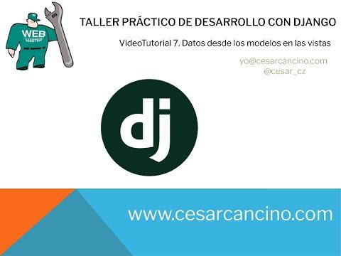 Videotutorial 7 Taller Práctico de Django. Datos desde los modelos en las vistas