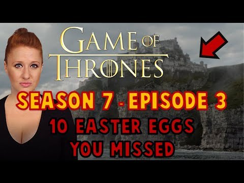 10 Easter Eggs & Callbacks You Missed (Game of Thrones S7-E3)