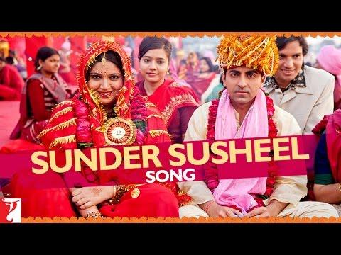 sunder-susheel-song-|-dum-laga-ke-haisha-|-ayushmann-khurrana-|-bhumi-|-malini-|-rahul