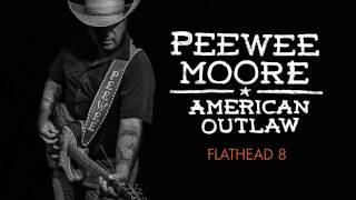 Peewee Moore - Flathead 8 (Official Track)