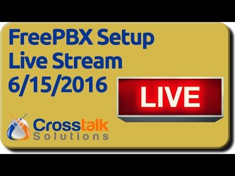 FreePBX Setup Live Stream - 6/15/2016