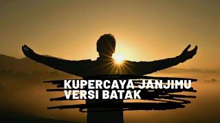 KUPERCAYA JANJIMU (cover) versi Batak - NDC Worship