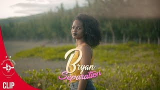 BRYAN - Séparation | HD Music Vidéo (2018)