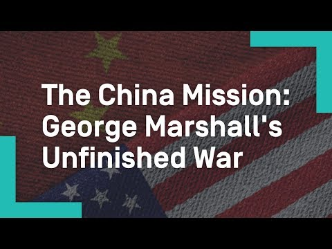 The China Mission: George Marshall's Unfinished War