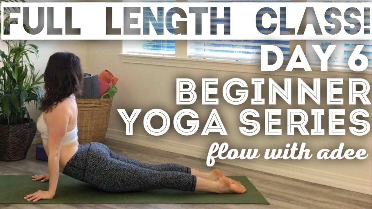 DAY 6/30 Beginner Yoga Series | FULL LENGTH CLASS | Breathe & Flow