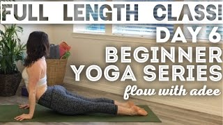 DAY 6/30 Beginner Yoga Series | FULL LENGTH CLASS | Breathe & Flow