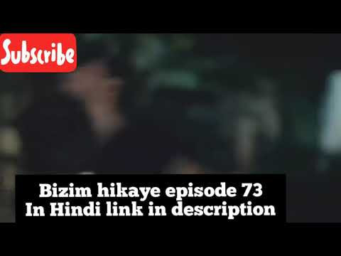 Bizim hikaye episode 73 in hindi//our story episode 73 in hindi//link in  description 👇