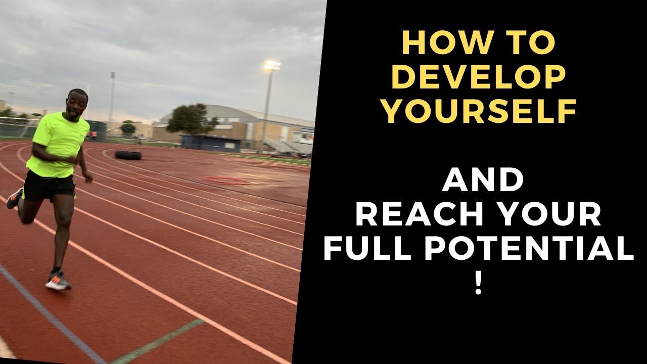 How to Develop your full Potential