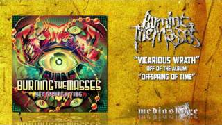 Watch Burning The Masses Vicarious Wrath video