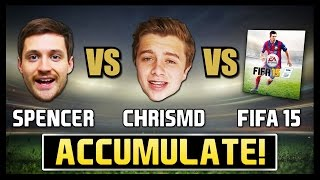 SPENCER vs CHRISMD vs FIFA 15 - Accumulate Thumbnail