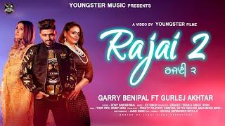 Rajai 2 Garry Benipal| Gurlez Akhtar (Full )New Punjabi Songs 2019 |Latest Punjabi Songs 2019