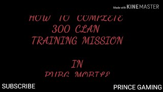 How to complete 300 Clan training mission