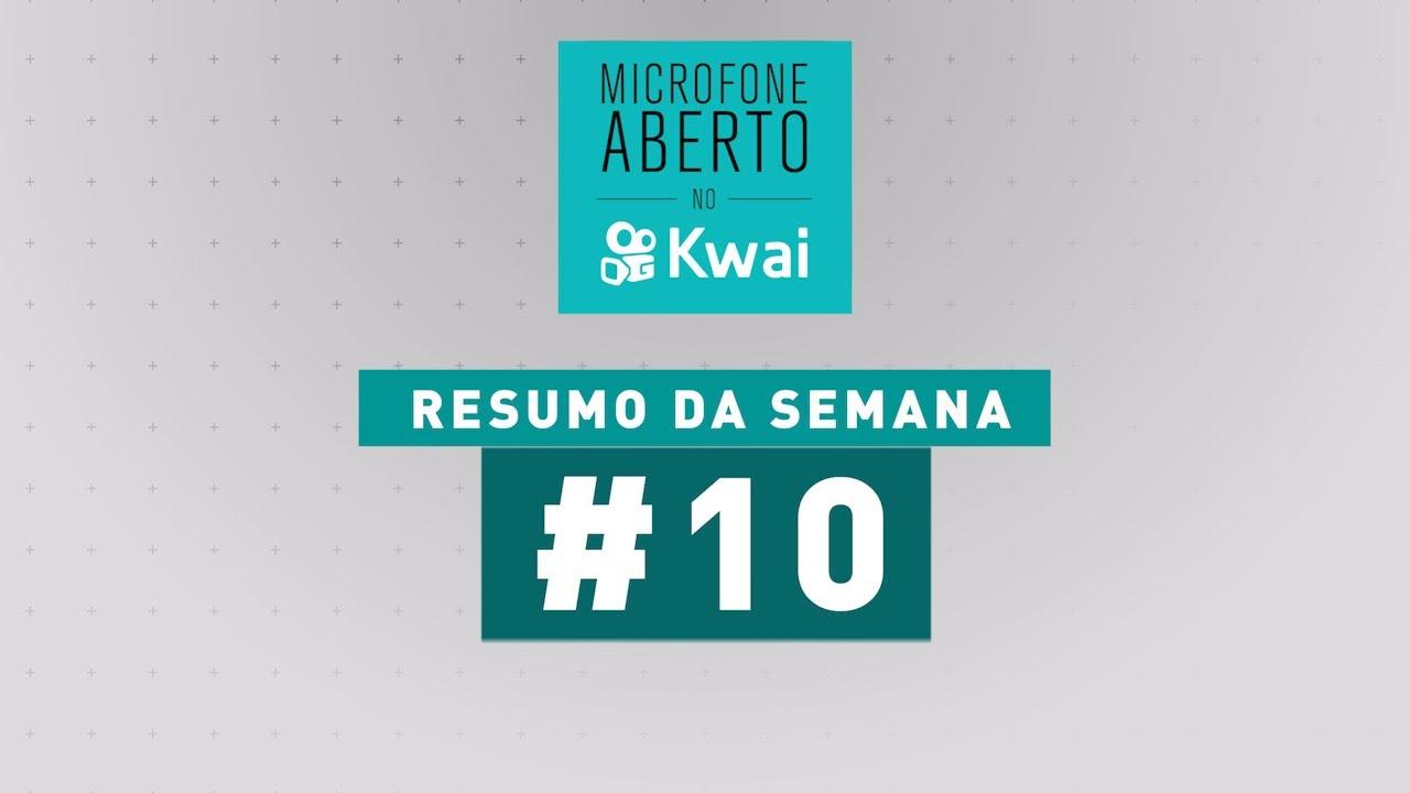 Jogo Aberto - Resumo da Semana do Microfone Aberto no Kwai – Semana #10