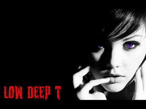 Low Deep T - Dep Dep Dep